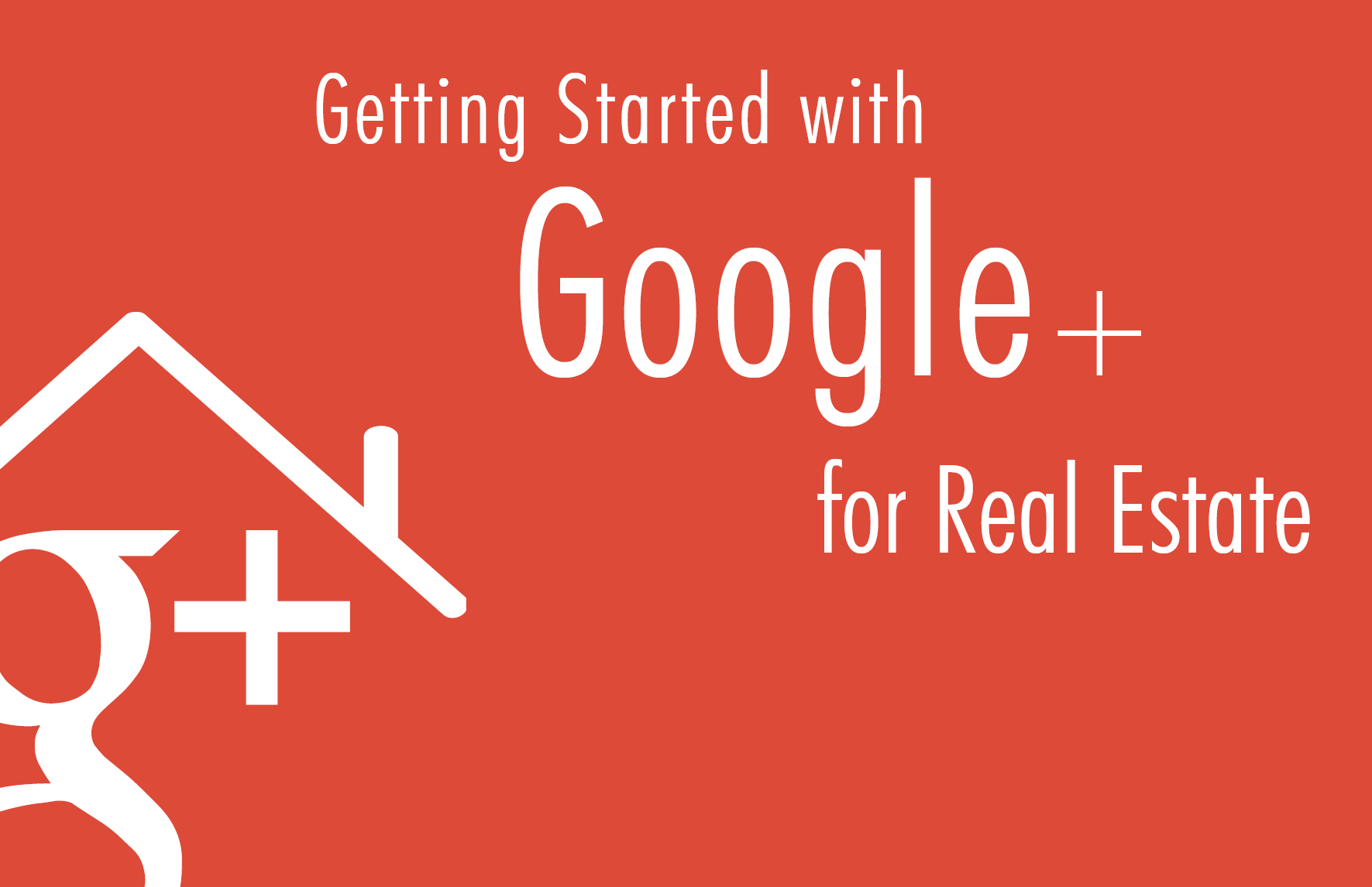 Google+ for Real Estate Whitepaper